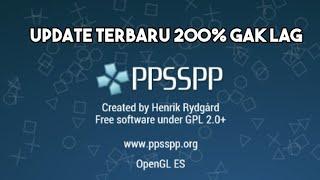 UPDATE PPSSPP 200% GAK LAG + DAN CARA SETTING