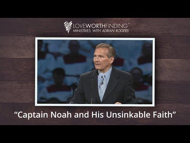 Adrian Rogers: Captain Noah and His Unsinkable Faith #2388
