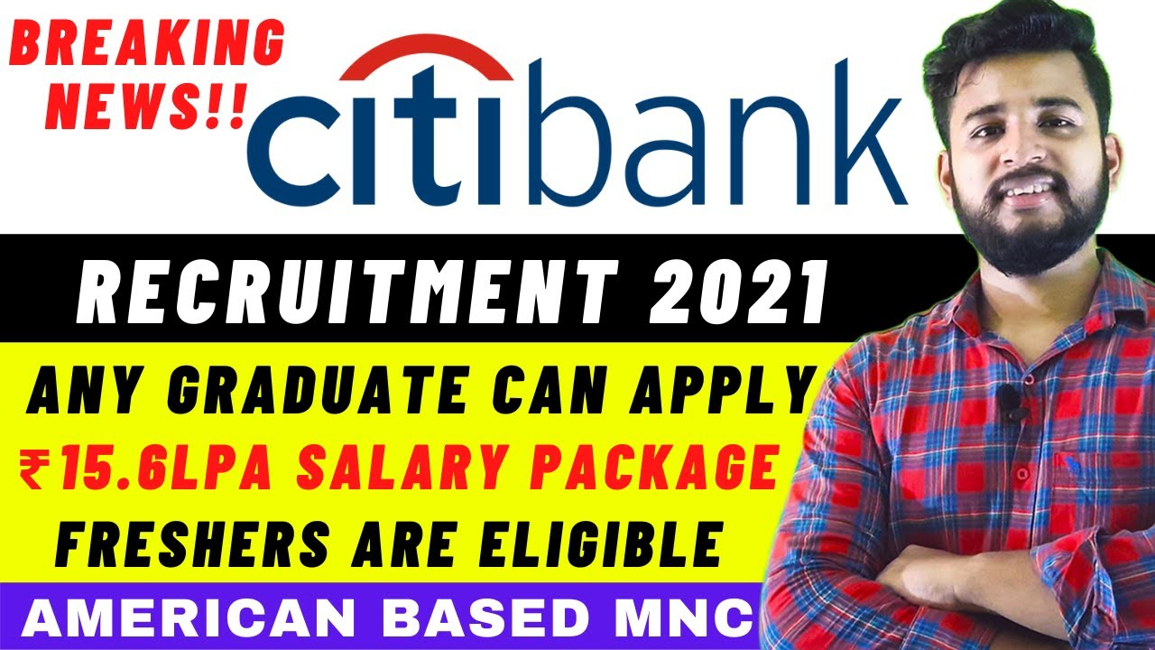 Download CITIBANK RECRUITMENT 2021 | CITIBANK JOBS FOR FRESHERS | OFF CAMPUS DRIVE FOR 2021 BATCH