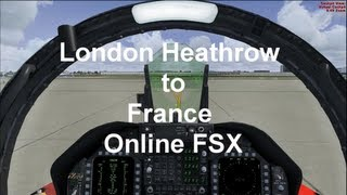 ✈ London to France Fsx Online 12 F-18