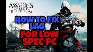 HOW TO FIX LAG FOR ASSASSIN