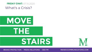 Move the Stairs Friday Chat: What's a Crisis?