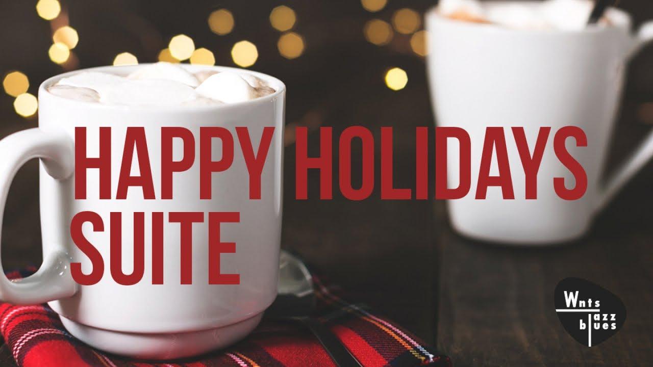 Happy Holiday Suite — Christmas Carols & Jazz