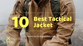 10 Best Tactical Jacket - Tactical Gears Lab 2019