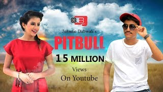 pitbull    official video    johnnie dabwali    team qasutta    punjabi song 2017