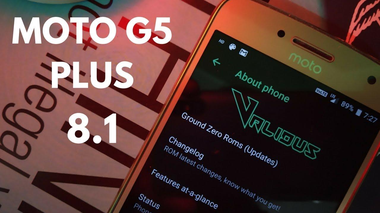 Moto G5 Plus 8 1 Oreo Validus ROM with VoLTE | Moto Actions
