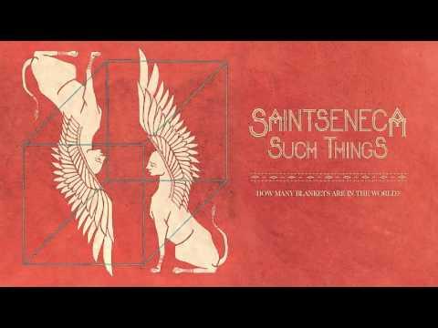 "Saintseneca - ""How Many Blankets Are In The World?"" (Full Album Stream)"