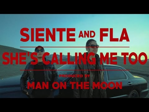 SIENTE ft FLA - She's calling me too. Prod by.Man on the moon [Official MV]