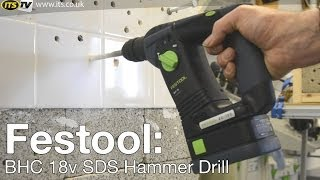 Festool BHC 18 Li-ion Cordless SDS Hammer Drill - ITS TV