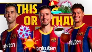 ↔️ THIS OR THAT?! ↔️ CHALLENGE with COUTINHO, BUSQUETS, LENGLET 💥