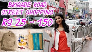 Rs 25 to 150 BRIGADE ROAD STREET SHOPPING GUIDE | KRISHNA ROY MALLICK