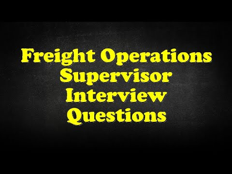 Freight Operations Supervisor Interview Questions