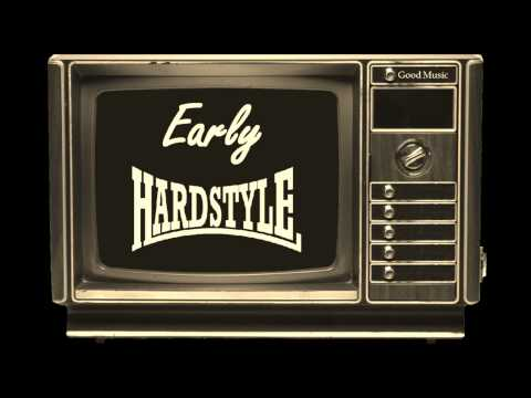 Early Hardstyle Mix Vol 1. over 1 hour