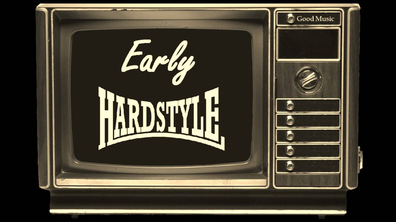 Early hardstyle