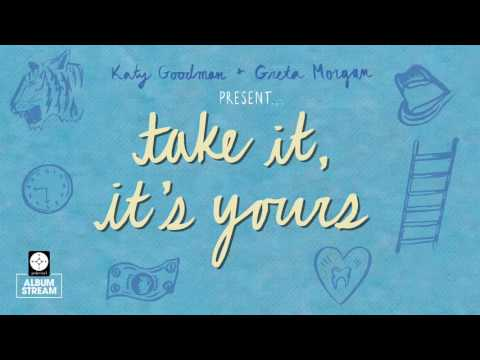 Katy Goodman and Greta Morgan - Take It, It's Yours [FULL ALBUM STREAM]