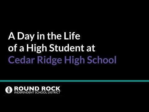 A Day in the Life of a High School Student - Cedar Ridge High School