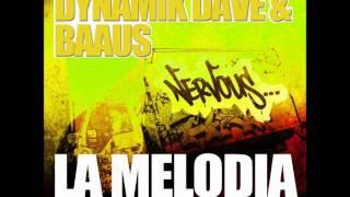 Dynamik Dave & BaAus - La Melodia (Original Mix)