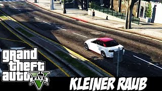GTA 5 - KLEINER RAUB! - [F.HD|ONLINE] - MiniMovie