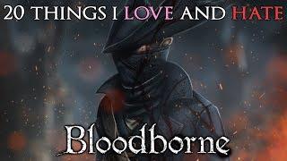 20 Things I Love or Hate: Bloodborne