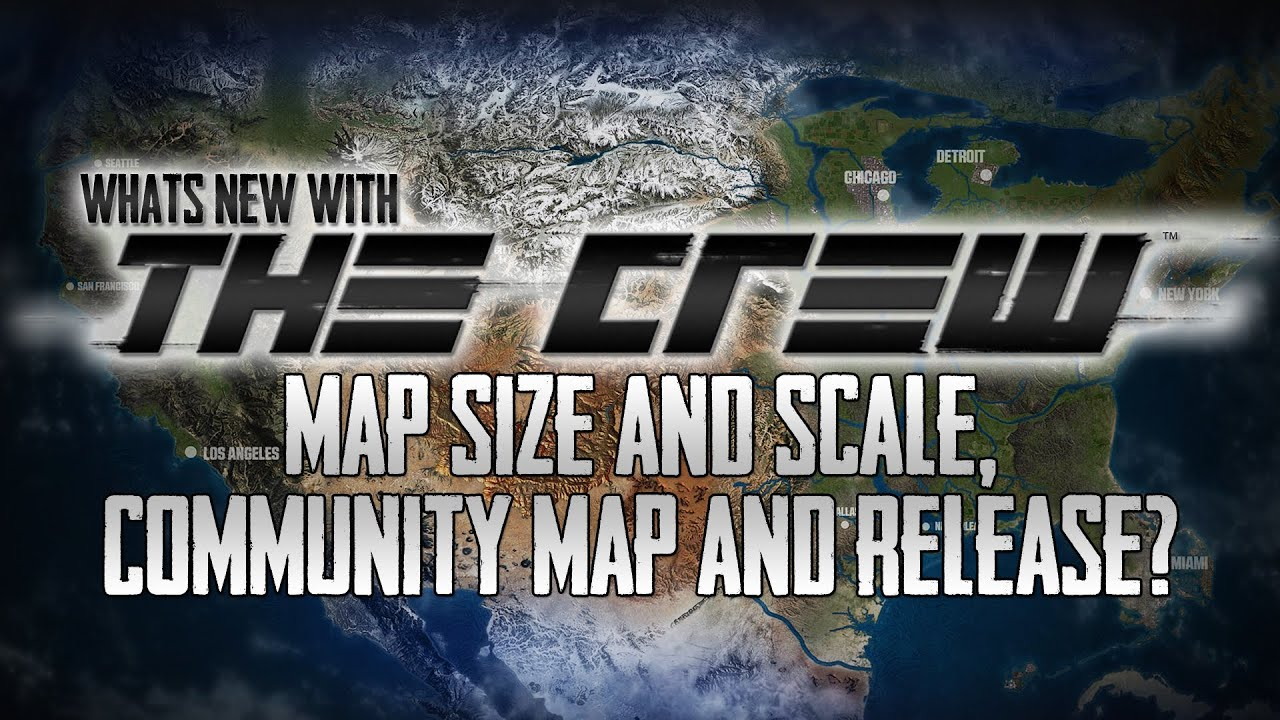 What's New With: The Crew #3 | Map Size, Map Scale, Community Map & on wasteland 2 map size, test drive unlimited 2 map size, burnout paradise map size, star citizen map size, forza horizon map size, the crew map size, destiny map size, minecraft map size,