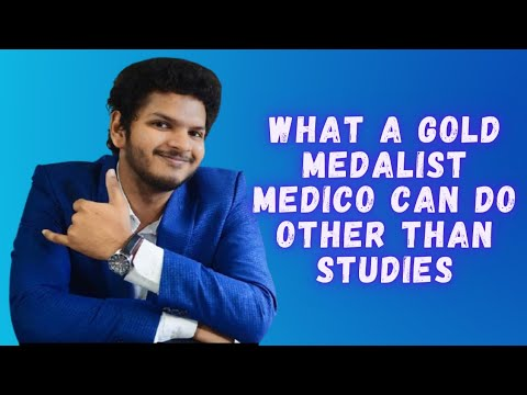 What a gold medalist medico  can do other than studies   @Anuj Pachnel