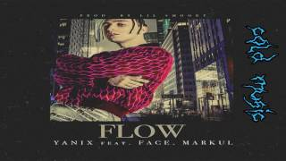 YANIX x FACE x MARKUL –Флоу (Prod. by Lil Smooky)