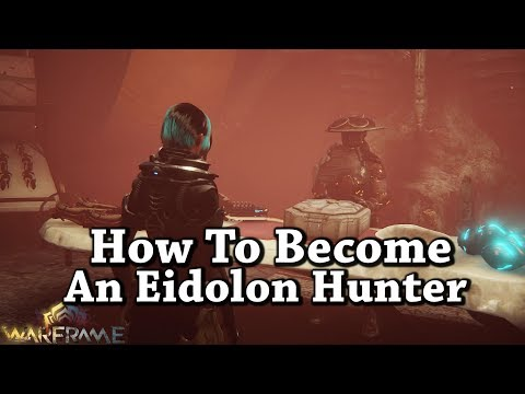 Warframe | How To Become An Eidolon Hunter