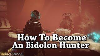 Warframe | How To Become An Eidolon Hunter