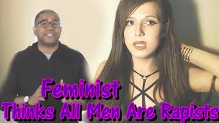 Feminist Thinks All Men Are R*pists