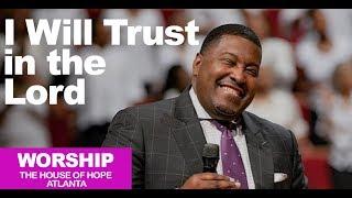 Dr. E. Dewey Smith Jr. - Trust in the Lord Hymn