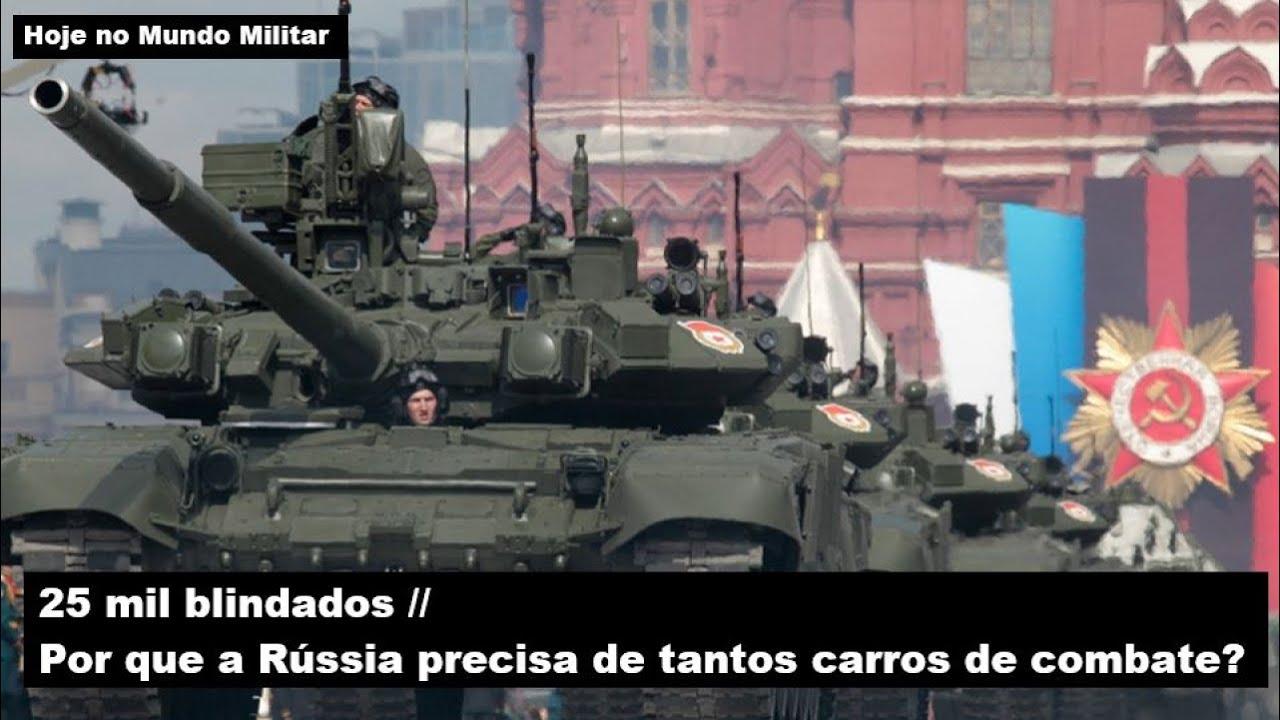 25 mil blindados – Por que a Rússia precisa de tantos carros de combate?