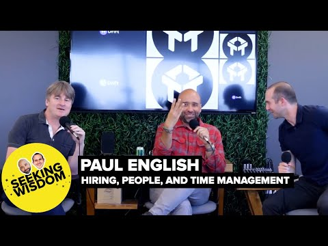 Paul English on Hiring, People, and Time Management | Seeking Wisdom Podcast