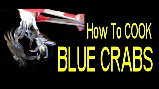 How To Cook Blue Crabs