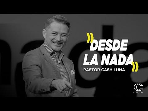 Pastor Cash Luna - Desde la nada   Casa de Dios