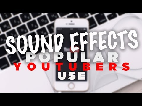 Sound Effects Popular YouTubers Use | 2018 + FREE DOWNLOAD