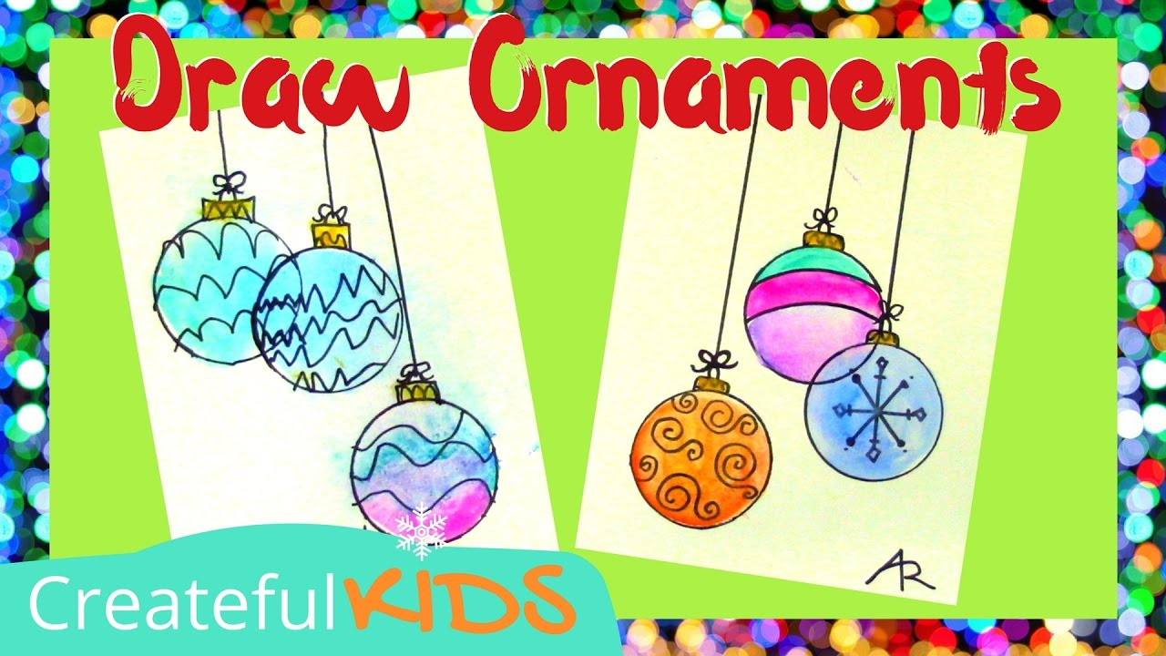 How To Draw Ornaments Christmas Art Projects For Kids