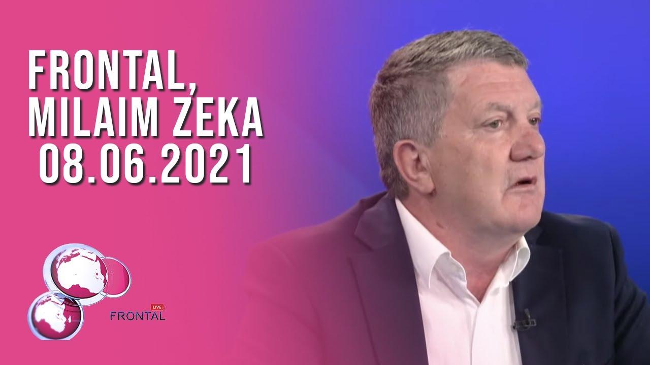 FRONTAL, Milaim Zeka - 08.06.2021