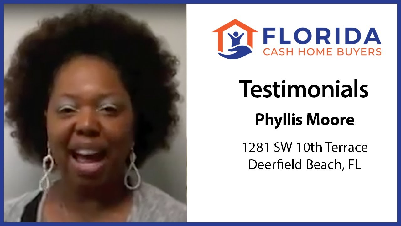 Florida Cash Home Buyers - Testimonial - Phyllis Moore