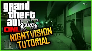 GTA 5 Online - How To Use NIGHT-VISION in GTA 5 Online! (Tips & Tricks)