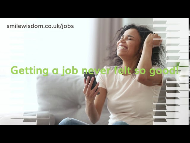 SMILE WISDOM RECRUITMENT - Getting a job as a dental nurse never felt so good!
