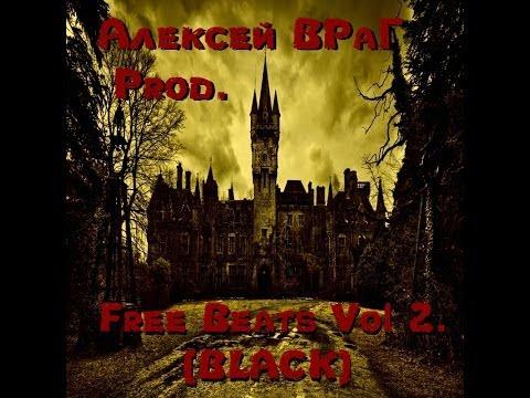 Алексей ВРаГ Prod. :  Black Hip Hop Rap Underground Instrumentals Beats Mix 2014 - Free Download