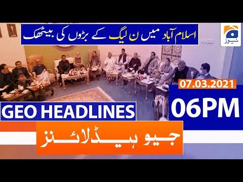 Geo Headlines 06 PM | 7th March 2021
