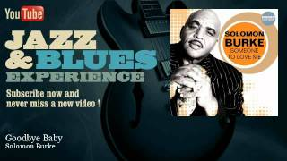 Solomon Burke - Goodbye Baby - JazzAndBluesExperience