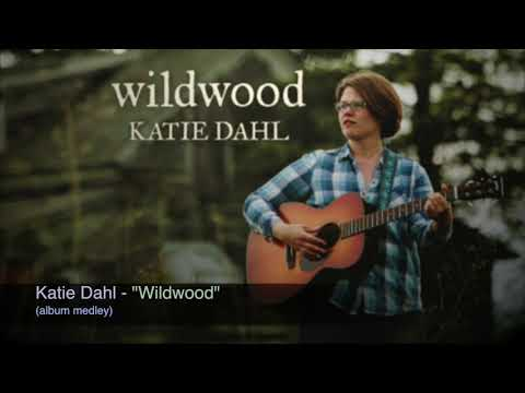 """Katie Dahl - """"Wildwood"""" (album medley) Mp3"""