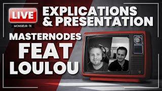 LIVE ! Explication et présentation des MasterNodes Feat Loulou