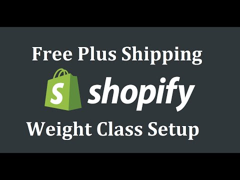 Shopify Free Plus Shipping - How To Set Up Shipping Weight Classes