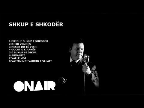 Ilir Shaqiri - Dridhe Shkup e Shkoder