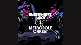 Basement Jaxx vs. Metropole Orkest - Good Luck