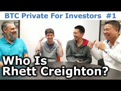 BTC Private For Investors #1 - Who Is Rhett Creighton? - By Tai Zen, Leon Fu, & Rhett Creighton