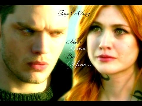 Jace & Clary ~ Never Gonna Be Alone